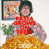 PASTA GROWS ON TREES
